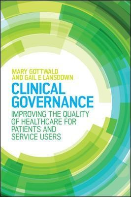 Clinical Governance: Improving the quality of healthcare for patients and service users -