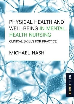 Physical Health and Well-Being in Mental Health Nursing: Clinical Skills for Practice -