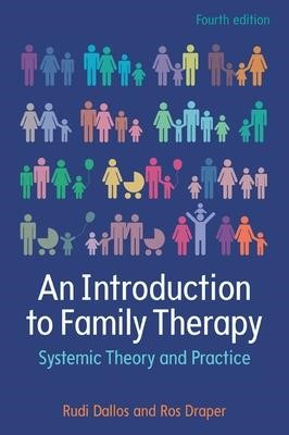 An Introduction to Family Therapy: Systemic Theory and Practice -
