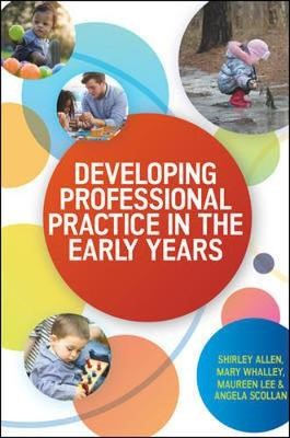 Developing Professional Practice in the Early Years -