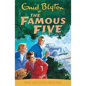 Famous Five: Five Get Into Trouble