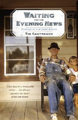 Waiting for the Evening News: Stories of the Deep South - pr_162944