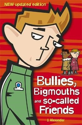Bullies, Bigmouths and So-Called Friends -