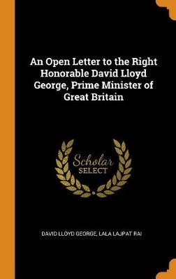 An Open Letter to the Right Honorable David Lloyd George, Prime Minister of Great Britain - pr_35843