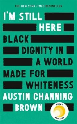 I'm Still Here: Black Dignity in a World Made for Whiteness - pr_1804358