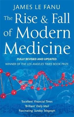 The Rise And Fall Of Modern Medicine -