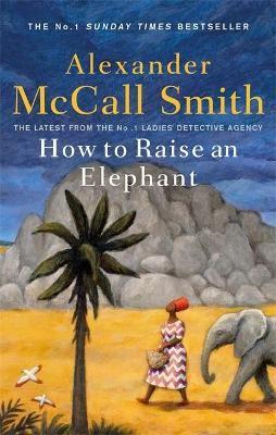 How to Raise an Elephant -