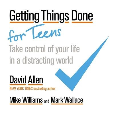 Getting Things Done for Teens -