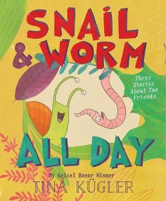 Snail and Worm All Day: Three Stories about Two Friends - pr_401827