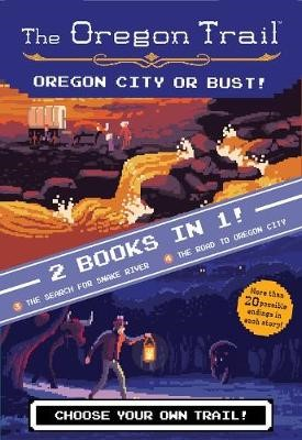 Oregon Trail: Oregon City or Bust! (Two Books in One): The Search for Snake River and the Road to Oregon City - pr_402196
