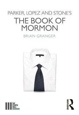Parker, Lopez and Stone's The Book of Mormon -