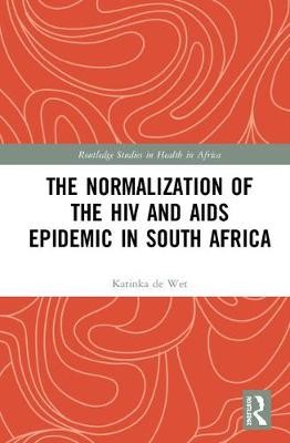The Normalization of the HIV and AIDS Epidemic in South Africa -