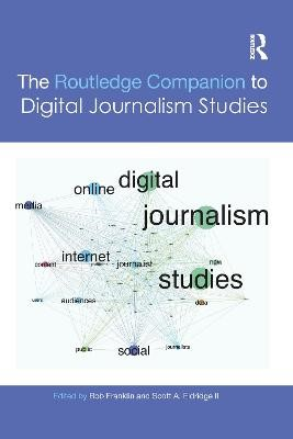 The Routledge Companion to Digital Journalism Studies - pr_289437