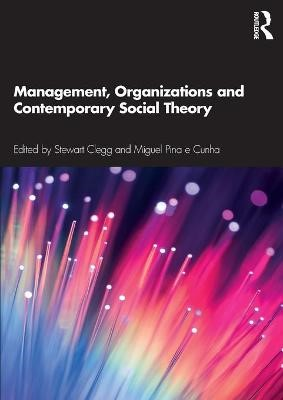 Management, Organizations and Contemporary Social Theory - pr_307547