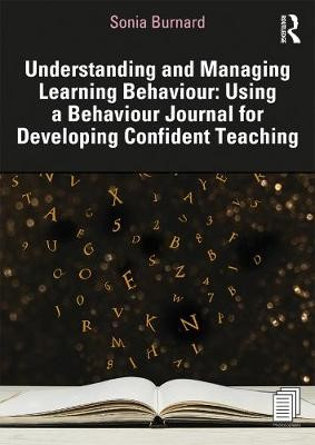 Understanding and Managing Learning Behaviour: Using a Behaviour Journal for Developing Confident Teaching -