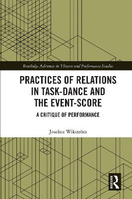 Practices of Relations in Task-Dance and the Event-Score -