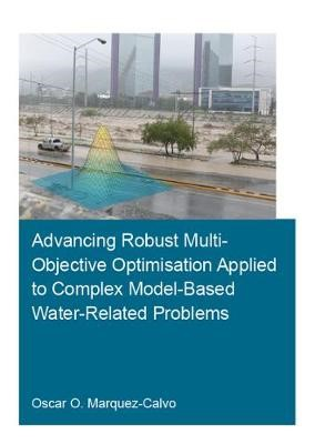 Advancing Robust Multi-Objective Optimisation Applied to Complex Model-Based Water-Related Problems - pr_1763870