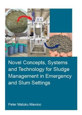 Novel Concepts, Systems and Technology for Sludge Management in Emergency and Slum Settings - pr_1763817