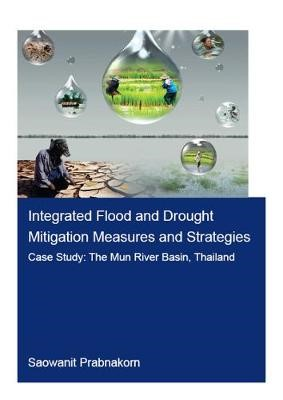 Integrated Flood and Drought Mitigation Mesures and Strategies. Case Study: The Mun River Basin, Thailand - pr_1763779