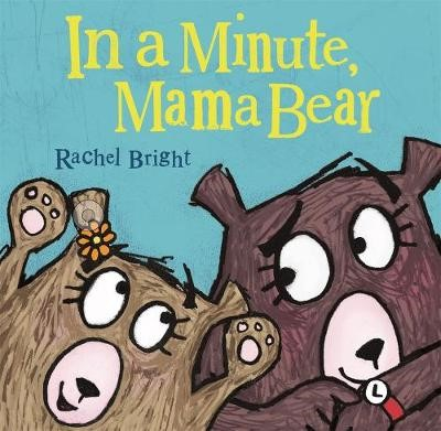 In a Minute, Mama Bear -