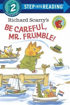 Richard Scarry's Be Careful, Mr. Frumble! -