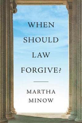 When Should Law Forgive? -