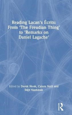 Reading Lacan's Ecrits: From 'The Freudian Thing' to 'Remarks on Daniel Lagache' -