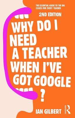 Why Do I Need a Teacher When I've got Google? - pr_387100