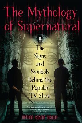 The Mythology Of Supernatural -