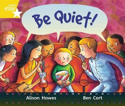Rigby Star Guided Year 1:  Yellow LEvel: Be Quiet! Pupil Book (single) -