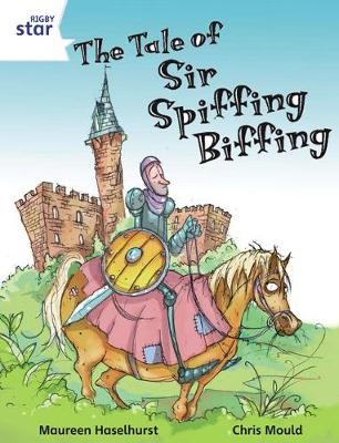 Rigby Star Independent White Reader 3 The Tale of Sir Spiffing Biffing - pr_47850