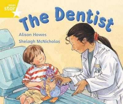 Rigby Star Guided 1 Yellow Level: The Dentist Pupil Book (single) -
