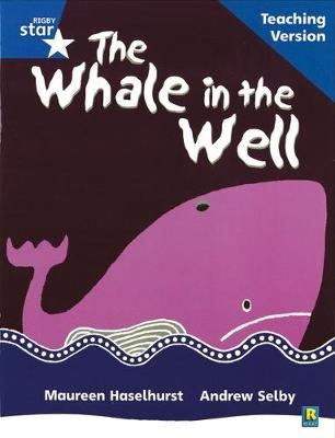 Rigby Star Phonic Guided Reading Blue Level: The Whale in the Well Teaching Version - pr_40798