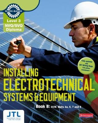 Level 3 NVQ/SVQ Diploma Installing Electrotechnical Systems and Equipment Candidate Handbook B -