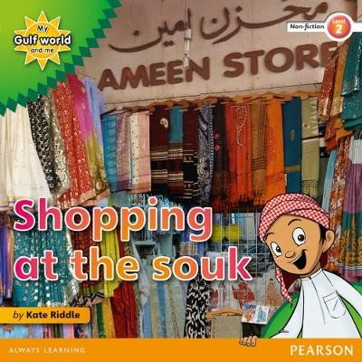 My Gulf World and Me Level 2 non-fiction reader: Shopping at the souk - pr_17766
