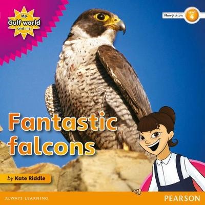 My Gulf World and Me Level 4 non-fiction reader: Fantastic falcons - pr_17768