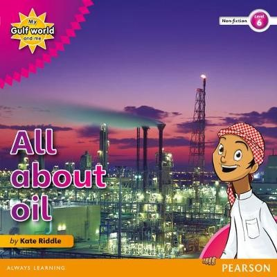 My Gulf World and Me Level 6 non-fiction reader: All about oil - pr_17769