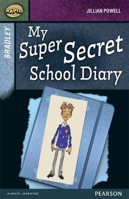 Rapid Stage 9 Set A: Bradley: My Super Secret School Diary -