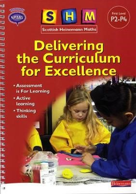 SHM Delivering the Curriculum for Excellence: First Teacher Book -