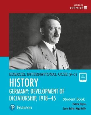 Pearson Edexcel International GCSE (9-1) History: Development of Dictatorship: Germany, 1918-45 Student Book -
