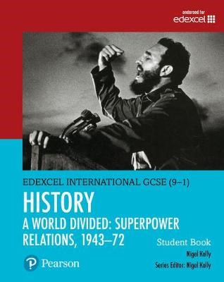 Pearson Edexcel International GCSE (9-1) History: A World Divided: Superpower Relations, 1943-72 Student Book -
