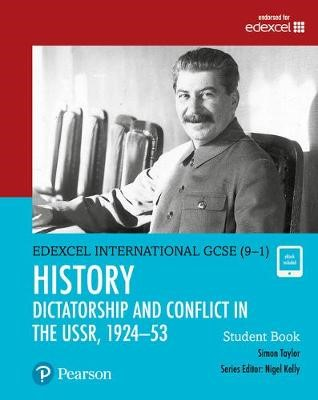 Pearson Edexcel International GCSE (9-1) History: Dictatorship and Conflict in the USSR, 1924-53 Student Book -
