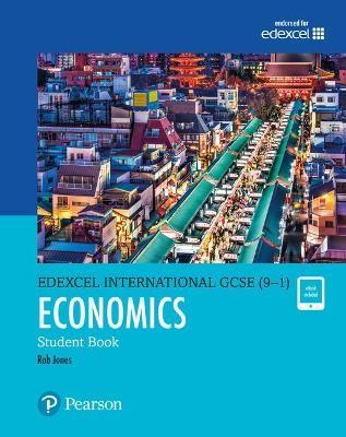 Pearson Edexcel International GCSE (9-1) Economics Student Book -