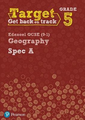 Target Grade 5 Edexcel GCSE (9-1) Geography Spec A Intervention Workbook -