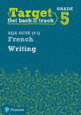 Target Grade 5 Writing AQA GCSE (9-1) French Workbook -