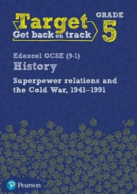 Target Grade 5 Edexcel GCSE (9-1) History Superpower Relations and the Cold War 1941-91 Workbook - pr_248945
