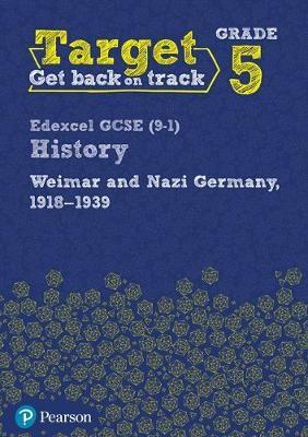 Target Grade 5 Edexcel GCSE (9-1) History Weimar and Nazi Germany, 1918-1939 Workbook - pr_248931