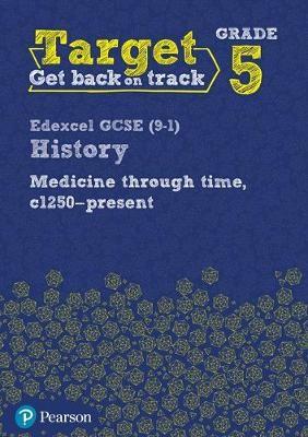 Target Grade 5 Edexcel GCSE (9-1) History Medicine in Britain, c1250-present Workbook - pr_248919