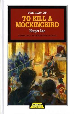 The Play of To Kill a Mockingbird -