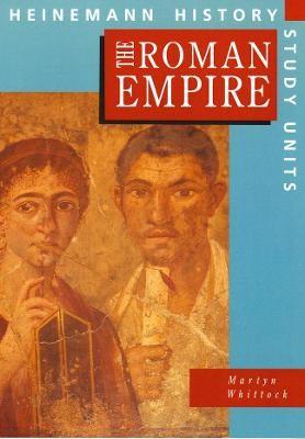 Heinemann History Study Units: Student Book.  The Roman Empire -